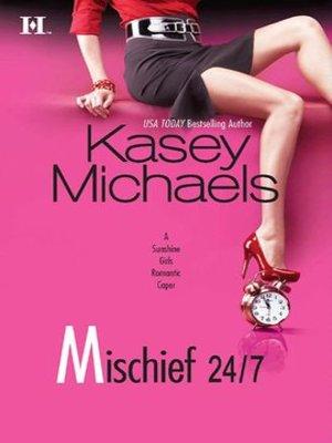 cover image of Mischief 24/7