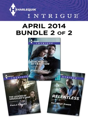cover image of Harlequin Intrigue April 2014 - Bundle 2 of 2: The Legend of Smuggler's Cave\Relentless\Diagnosis: Attraction