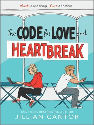cover image of The Code for Love and Heartbreak