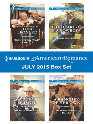 cover image of Harlequin American Romance July 2015 Box Set: The Cowboy SEAL's Triplets\The Bull Rider's Son\The Heart of a Cowboy\A Rancher of Her Own