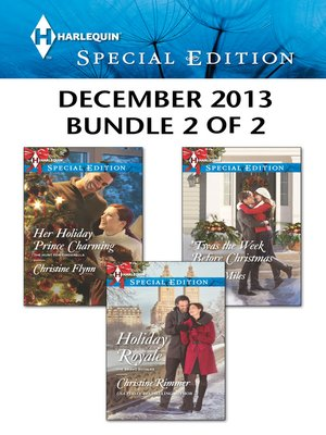cover image of Harlequin Special Edition December 2013 - Bundle 2 of 2: Holiday Royale\Her Holiday Prince Charming\'Twas the Week Before Christmas