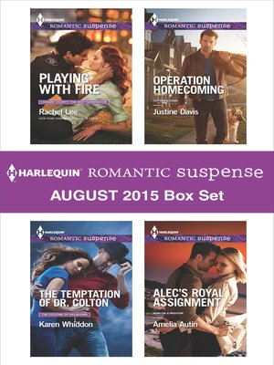 cover image of Harlequin Romantic Suspense August 2015 Box Set: Playing with Fire\The Temptation of Dr. Colton\Operation Homecoming\Alec's Royal Assignment
