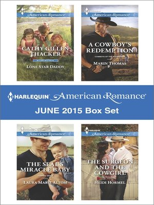 cover image of Harlequin American Romance June 2015 Box Set: Lone Star Daddy\The SEAL's Miracle Baby\A Cowboy's Redemption\The Surgeon and the Cowgirl