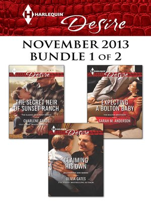 cover image of Harlequin Desire November 2013 - Bundle 1 of 2: The Secret Heir of Sunset Ranch\Claiming His Own\Expecting a Bolton Baby