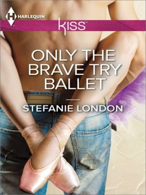 cover image of Only the Brave Try Ballet