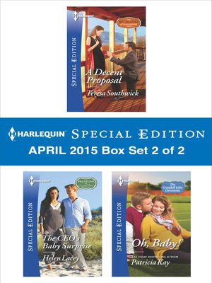 cover image of Harlequin Special Edition April 2015 - Box Set 2 of 2: A Decent Proposal\The CEO's Baby Surprise\Oh, Baby!