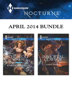 cover image of Harlequin Nocturne April 2014 Bundle: The Wolf Siren\Immortal Cowboy