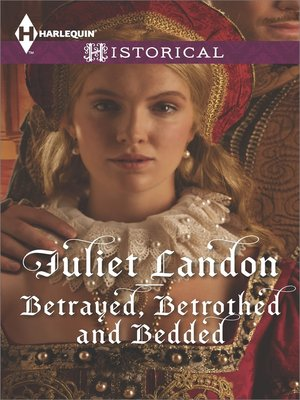 cover image of Betrayed, Betrothed and Bedded