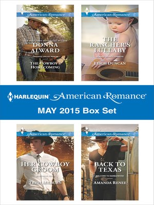 cover image of Harlequin American Romance May 2015 Box Set: The Cowboy's Homecoming\Her Cowboy Groom\The Rancher's Lullaby\Back to Texas