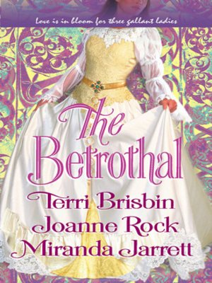 cover image of The Betrothal: The Claiming of Lady Joanna\Highland Handfast\A Marriage in Three Acts