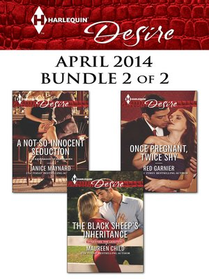 cover image of Harlequin Desire April 2014 - Bundle 2 of 2: The Black Sheep's Inheritance\A Not-So-Innocent Seduction\Once Pregnant, Twice Shy