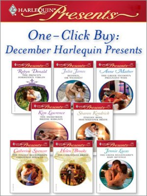 cover image of One-Click Buy: December Harlequin Presents: The Prince's Forbidden Virgin\Bedded, Or Wedded?\The Greek Tycoon's Pregnant Wife\The Demetrios Bridal Bargain\Italian Boss, Housekeeper Bride\The Italian Billionaire's Christmas Miracle