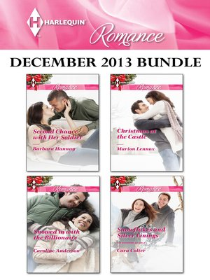 cover image of Harlequin Romance December 2013 Bundle: Second Chance with Her Soldier\Snowed in with the Billionaire\Christmas at the Castle\Snowflakes and Silver Linings