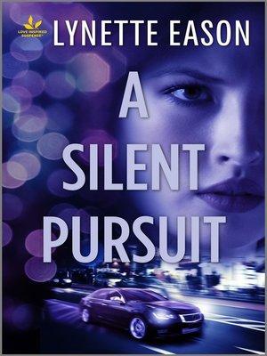 cover image of A Silent Pursuit