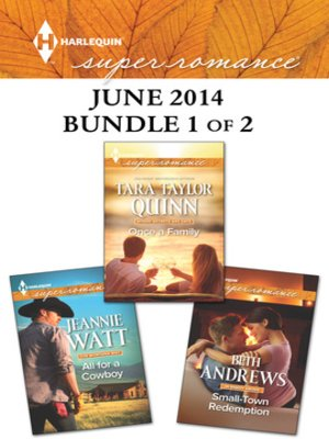cover image of Harlequin Superromance June 2014 - Bundle 1 of 2: Small-Town Redemption\All for a Cowboy\Once a Family