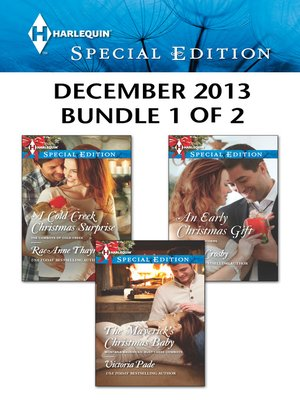 cover image of Harlequin Special Edition December 2013 - Bundle 1 of 2: A Cold Creek Christmas Surprise\The Maverick's Christmas Baby\An Early Christmas Gift
