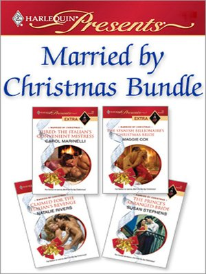 cover image of Married by Christmas Bundle: Hired: The Italian's Convenient Mistress\The Spanish Billionaire's Christmas Bride\Claimed for the Italian's Revenge\The Prince's Arranged Bride