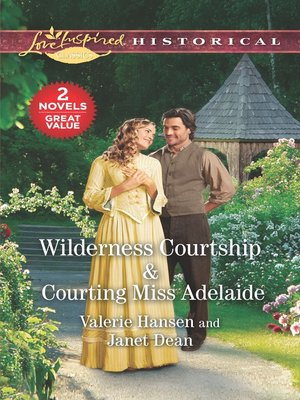 cover image of Wilderness Courtship ; Courting Miss Adelaide