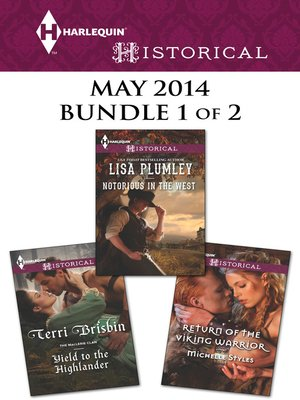 cover image of Harlequin Historical May 2014 - Bundle 1 of 2: Notorious in the West\Yield to the Highlander\Return of the Viking Warrior