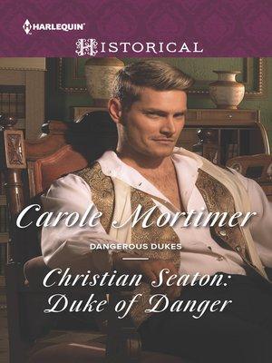 cover image of Christian Seaton: Duke of Danger