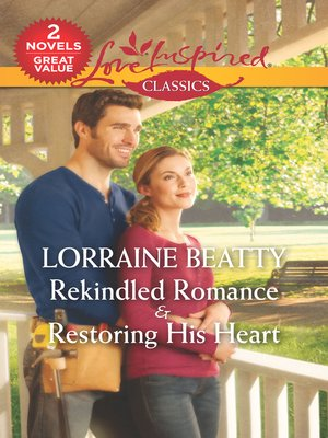 cover image of Rekindled Romance & Restoring His Heart