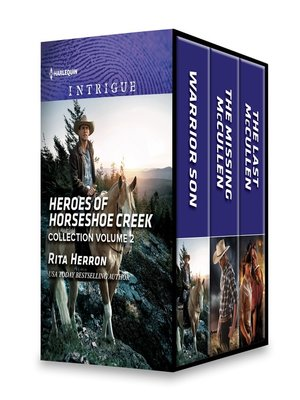 cover image of Heroes of Horseshoe Creek Collection, Volume 2: Warrior Son ; The Missing McCullen ; The Last McCullen