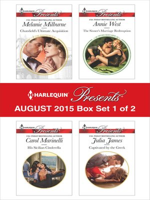 cover image of Harlequin Presents August 2015 - Box Set 1 of 2: Chatsfield's Ultimate Acquisition\His Sicilian Cinderella\The Sinner's Marriage Redemption\Captivated by the Greek