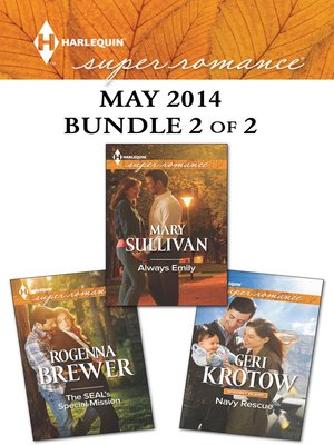 cover image of Harlequin Superromance May 2014 - Bundle 2 of 2: The SEAL's Special Mission\Always Emily\Navy Rescue