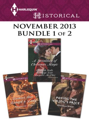 cover image of Harlequin Historical November 2013 - Bundle 1 of 2: Rumors that Ruined a Lady\Paying the Viking's Price\A Sprinkling of Christmas Magic