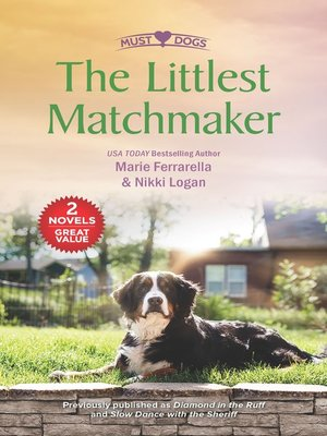 cover image of The Littlest Matchmaker: Diamond in the Ruff ; Slow Dance with the Sheriff