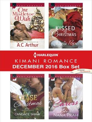cover image of Harlequin Kimani Romance December 2016 Box Set