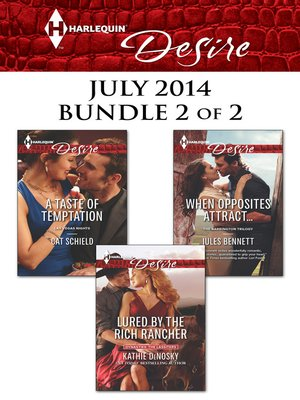 cover image of Harlequin Desire July 2014 - Bundle 2 of 2: Lured by the Rich Rancher\A Taste of Temptation\When Opposites Attract...