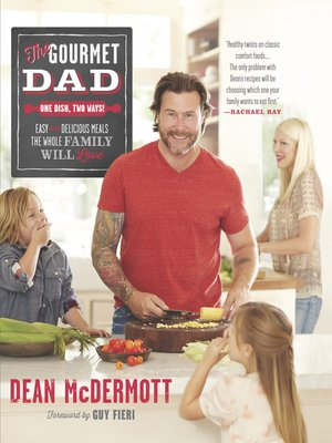 cover image of The Gourmet Dad: Easy and Delicious Meals the Whole Family Will Love