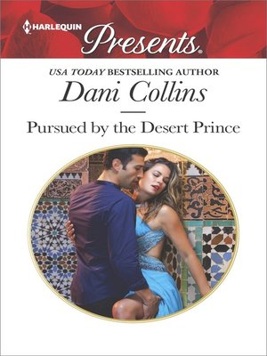 cover image of Pursued by the Desert Prince--A Contemporary Royal Romance