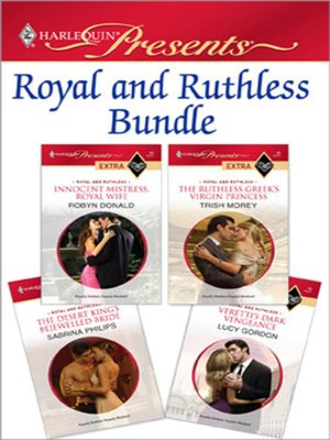 cover image of Royal and Ruthless Bundle: Innocent Mistress, Royal Wife\The Ruthless Greek's Virgin Princess\The Desert King's Bejewelled Bride\Veretti's Dark Vengeance