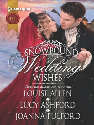cover image of Snowbound Wedding Wishes: An Earl Beneath the Mistletoe\Twelfth Night Proposal\Christmas at Oakhurst Manor