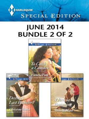 cover image of Harlequin Special Edition June 2014 - Bundle 2 of 2: Destiny's Last Bachelor?\To Catch a Camden\A Brevia Beginning