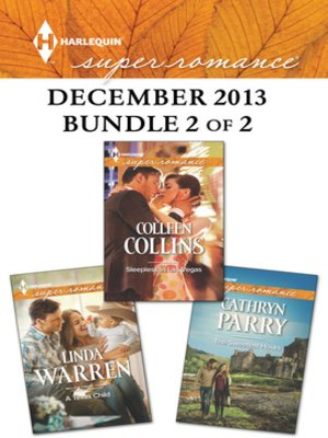 cover image of Harlequin Superromance December 2013 - Bundle 2 of 2: A Texas Child\Sleepless in Las Vegas\The Sweetest Hours
