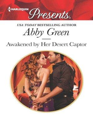 cover image of Awakened by Her Desert Captor