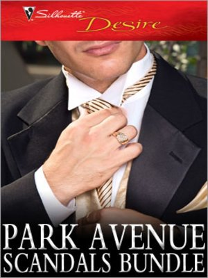 cover image of Park Avenue Scandals Bundle: High-Society Secret Pregnancy\Front Page Engagement\Prince of Midtown\Marriage, Manhattan Style\Pregnant on the Upper East Side?\The Billionaire in Penthouse B