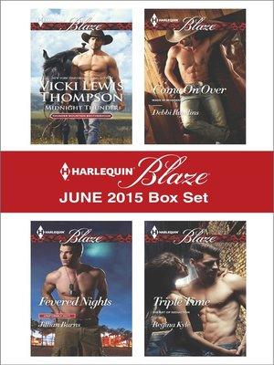 cover image of Harlequin Blaze June 2015 Box Set: Midnight Thunder\Fevered Nights\Come On Over\Triple Time