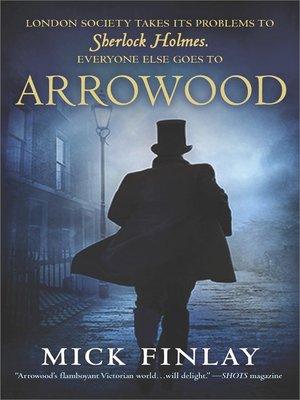 cover image of Arrowood--Sherlock Holmes Has Met His Match