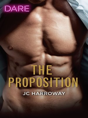 cover image of The Proposition--A Sexy Billionaire Romance