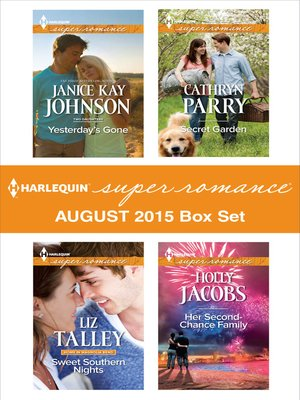 cover image of Harlequin Superromance August 2015 - Box Set: Yesterday's Gone\Sweet Southern Nights\Secret Garden\Her Second-Chance Family