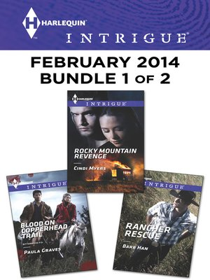 cover image of Harlequin Intrigue February 2014 - Bundle 1 of 2: Blood on Copperhead Trail\Rocky Mountain Revenge\Rancher Rescue