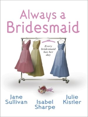 cover image of Always a Bridesmaid: Backseat Bridegroom\Love is a Beach\Fair Game