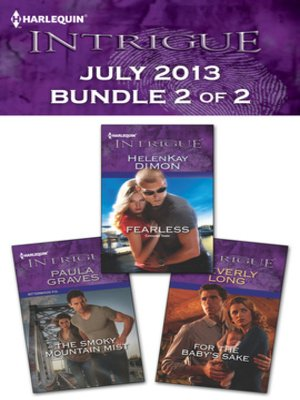 cover image of Harlequin Intrigue July 2013 - Bundle 2 of 2: The Smoky Mountain Mist\Fearless\For the Baby's Sake