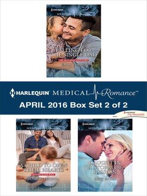 cover image of Harlequin Medical Romance April 2016, Box Set 2 of 2