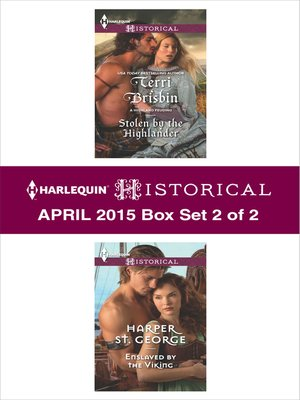 cover image of Harlequin Historical April 2015 - Box Set 2 of 2: Stolen by the Highlander\Enslaved by the Viking