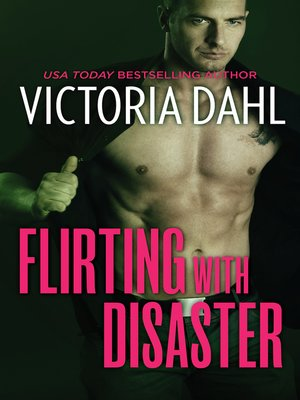 cover image of Flirting with Disaster--A Sassy and Sexy Contemporary Romance